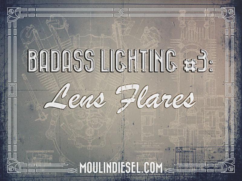 "blog image for ""badass lighting #3: lens flares"" post"