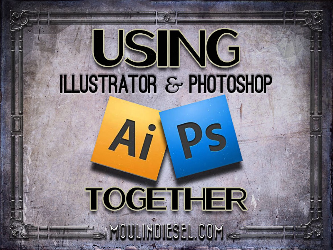 Using Illustrator and Photoshop together