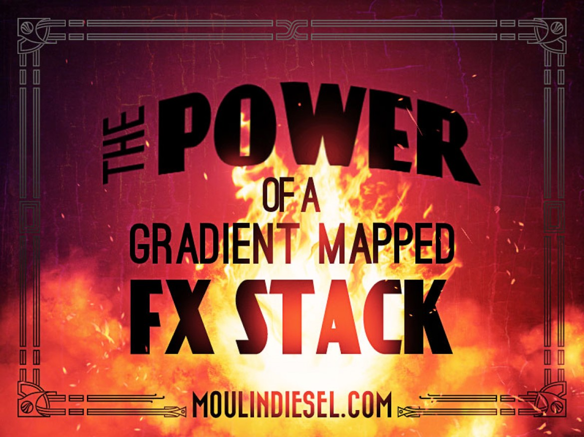 The Power of a Gradient Mapped FX Stack