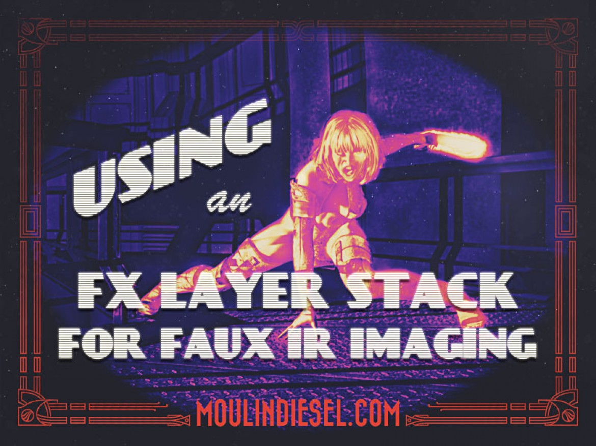 Using an FX Layer Stack for Faux-Infrared Imaging