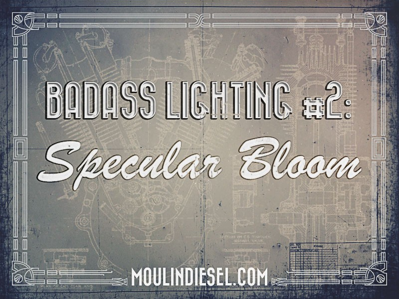 Badass Lighting #2: Specular Bloom